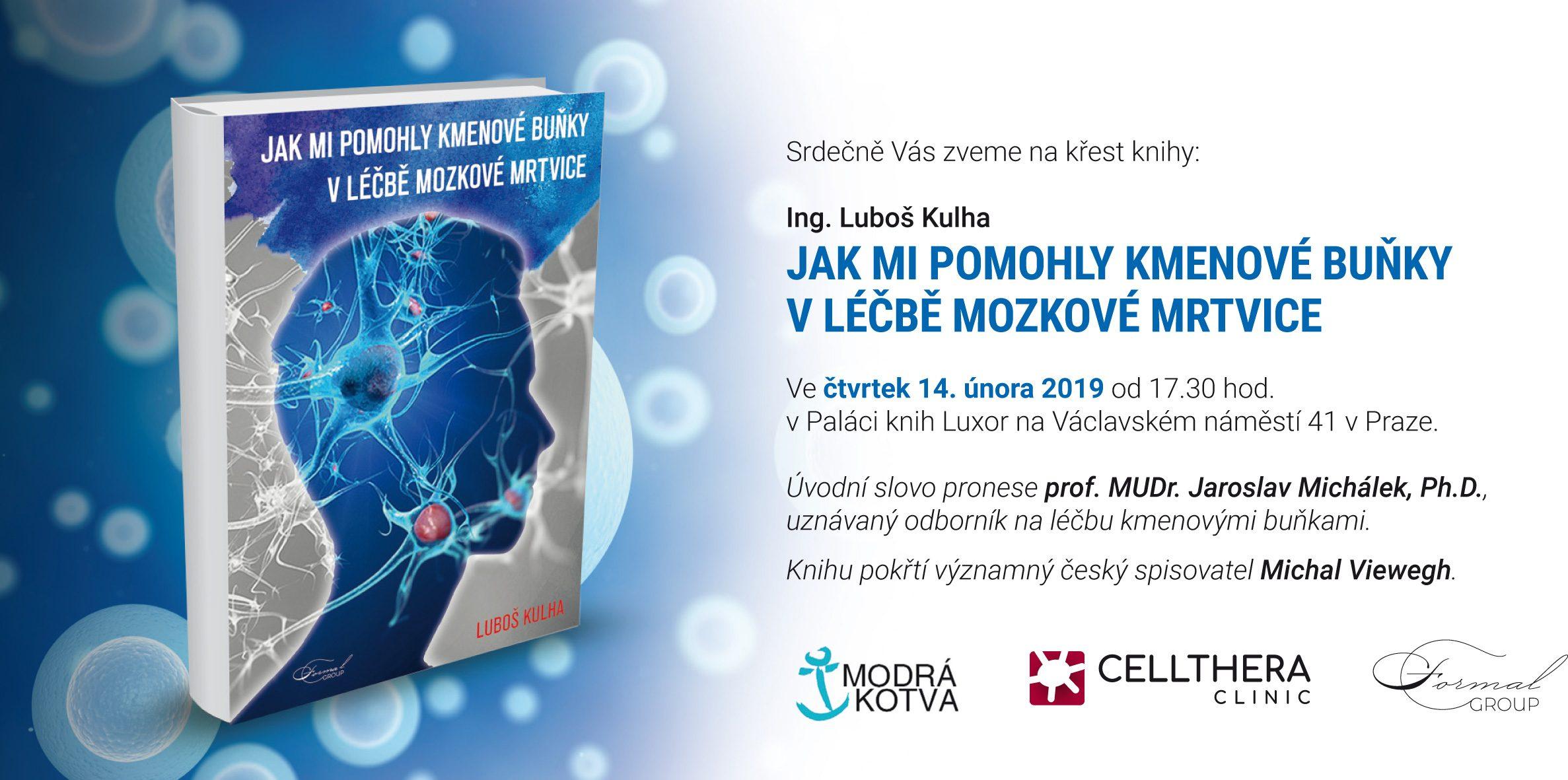 """Pozvánka na křest knihy Ing. Luboše Kulhy """"Jak mi pomohly kmenové buňky v léčbě mozkové mrtvice"""""""